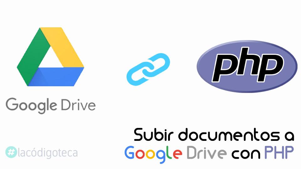Subir documentos a Google Drive con PHP